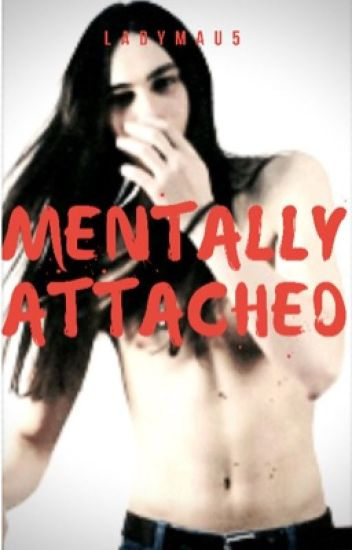 Mentally Attached