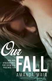 Our Fall [Livro I]