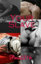 Your Slave by Pau2216