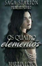 [Livro 1] Saga Starion - Os Quatro Elementos by MariliaLoboMello