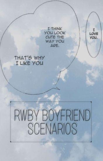 RWBY BOYFRIEND SCENARIO'S