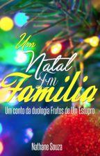 Um Natal Em Família - Conto by Nathy_S2015