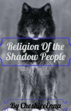 Religion Of The Shadow People by DeryVega