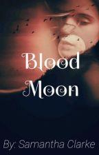 Blood Moon by SamanthaMClarke