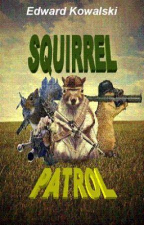 Squirrel Patrol by EdwardKowalski