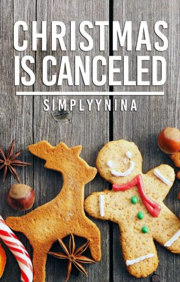 Christmas Is Canceled || #JustWriteIt #HolidayChaos