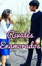 Rivales Enamorados - Mariali by marialinovela