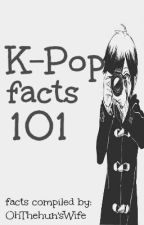 KPop Facts 101 by exoited