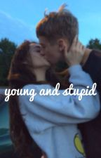 young and stupid  - Hunter Rowland Fan Fiction  by basicfangirl303