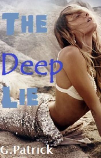 The Deep Lie....