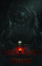 Darkest Dungeon: Descend by HighlyMotivated