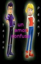 Un Amor Confuso (Talenny)  by KATUKIFUKASHIKA