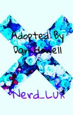 Adopted By Dan Howell by Nerd_Lux