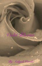 Violet Blooms by FettyWapIsBae1738