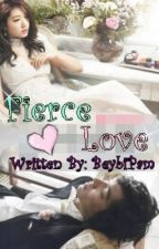 Fierce Love by BeybiPam