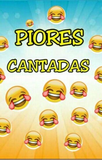 PIORES CANTADAS