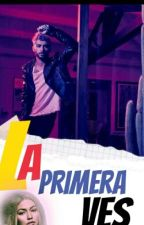 LA PRIMERA VES by Alehernandezx