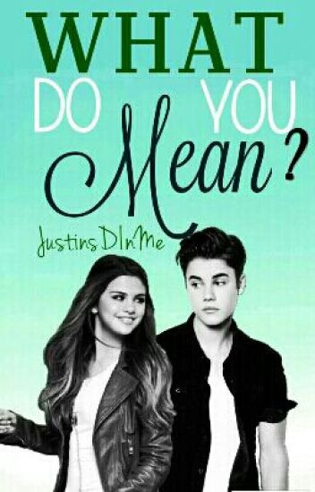 What Do You Mean? || ✔