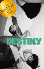 DESTINY. || mitw [EM REVISÃO] by mukerida