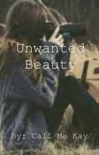 Unwanted Beauty by rippingwings