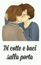 Di cotte e baci sulla porta || Larry Stylinson || Flashfic by xDreamerOfDreamsx
