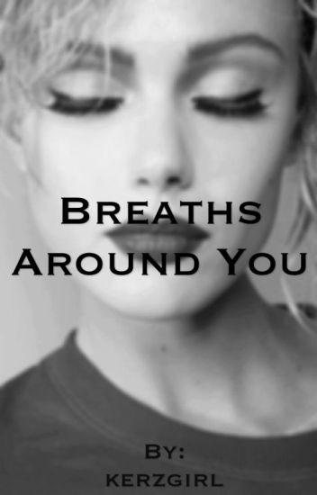 Breaths Around You