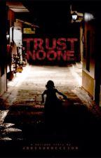 Trust no one (Hiatus) by jaysrsrrccion