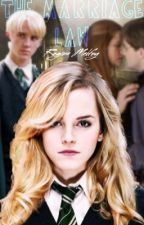 The Marriage Law - A Dramione Fanfiction by ReginaMalfoyAIMCCHLH