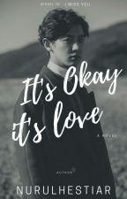 It's Okay It's Love (I Miss You Sequel) by Rara_heyra