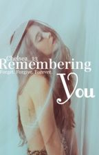 Remembering You by Chelsea_13