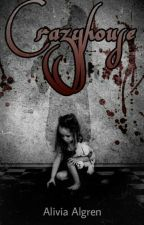 Crazyhouse (Book 1) by aliviaalgren