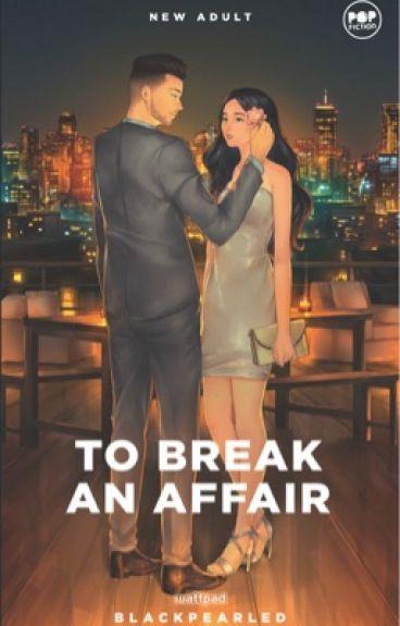TO BREAK AN AFFAIR (Rugged Gentlemen Series #1)