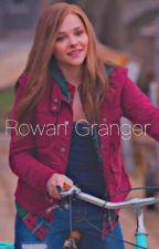 Rowan Granger: An HP Fanfic by mischeifmanor