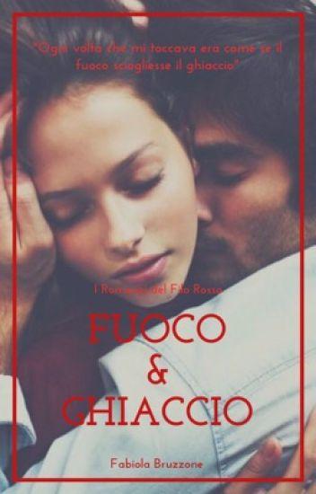 Fuoco & Ghiaccio [Z.M. UA] - I Romanzi del Filo Rosso
