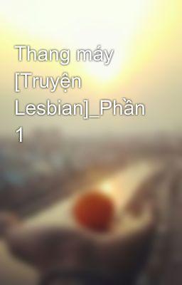 Thang máy [Truyện Lesbian]_Phần 1