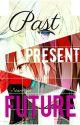 Past Present Future [ Akashi Seijuro X OC ] Knb Fanfic by Stars_in___