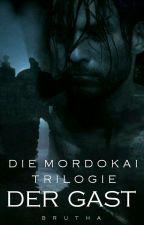 Die Mordokai Trilogie: Der Gast by Brutha