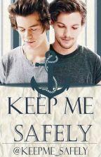Keep me safely | Larry Stylinson (En edición) by keepme_safely