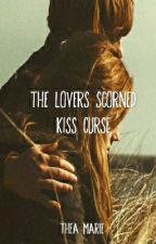 The Lovers Scorned Kiss Curse (A Romione FanFic) by thisisthea_