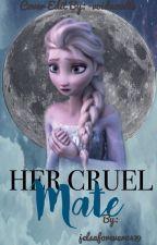 Her cruel mate (Jelsa) by jelsaforever0479