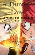 A Hunter's Love (NaLu Fanfic) by lunar_lover