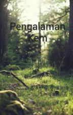 Pengalaman Kem ( Completed) by sallydinie