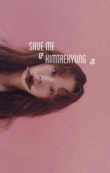 Save Me... ••Taehyung•• [Complete]