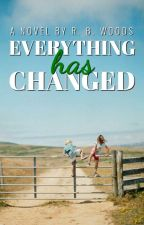 Everything Has Changed (Completed) by cblarwill