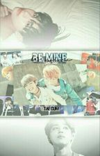 Be Mine (VMIN FANFIC) by taecum