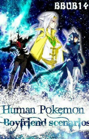 Human Pokemon Boyfriend Scenarios