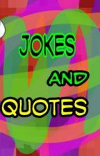 Joke And Quotes  by goddessofmusic143