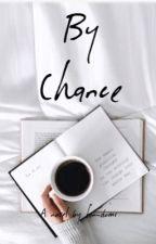 By Chance by fan-doms