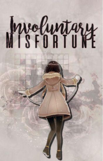 Involuntary Misfortune