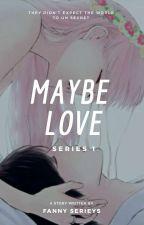 Maybe Love by iziezie_chcha